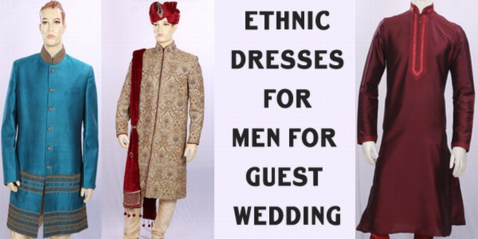 Mens Ethnic Dresses for Guest Wedding